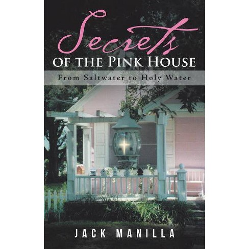 Secrets of the Pink House - by  Jack Manilla (Paperback) - image 1 of 1