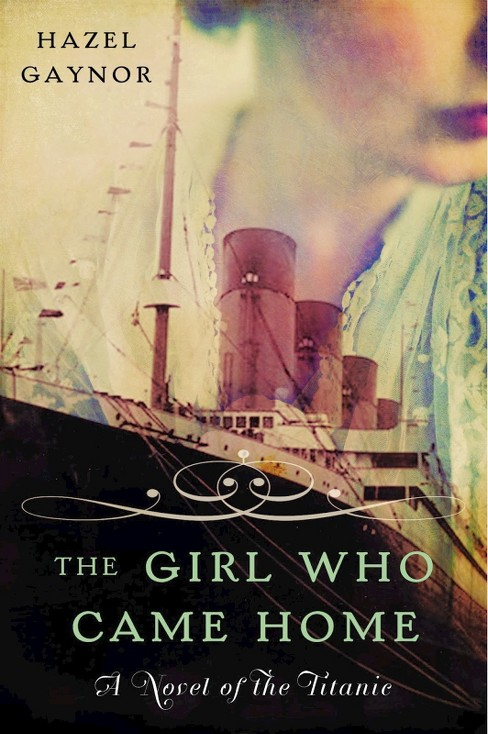 The Girl Who Came Home (Paperback) by Hazel Gaynor - image 1 of 1