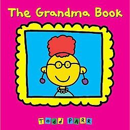 Grandma Book (School And Library)(Todd Parr)