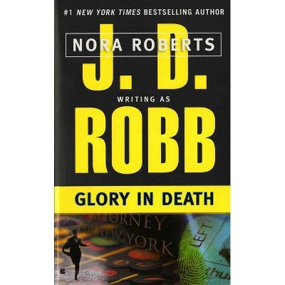 Glory in Death - (In Death) by  J D Robb (Paperback)