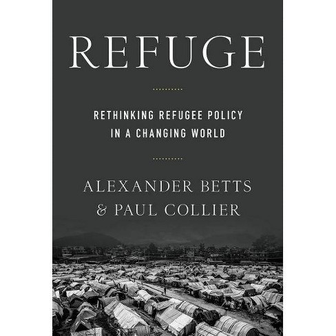 Refuge - by  Paul Collier & Alexander Betts (Paperback) - image 1 of 1