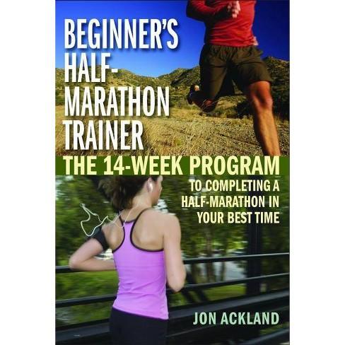 Beginner's Half-Marathon Trainer - by  Jon Ackland (Paperback) - image 1 of 1
