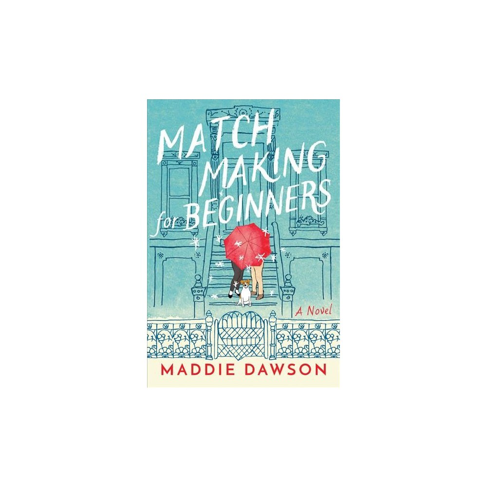 Matchmaking for Beginners - Reprint by Maddie Dawson (Paperback)