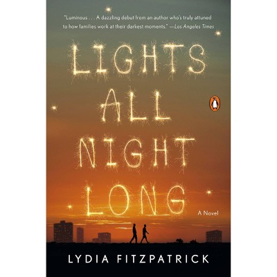 Lights All Night Long - by Lydia Fitzpatrick (Paperback)