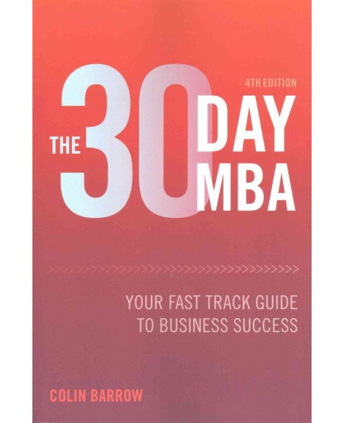 30 Day MBA : Your Fast Track Guide to Business Success (Paperback) (Colin Barrow) - image 1 of 1