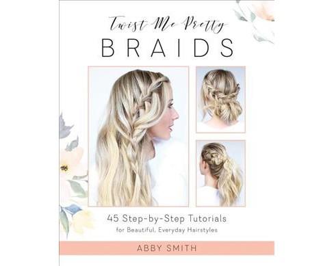 Twist Me Pretty Braids 45 Step By Step Tutorials Target