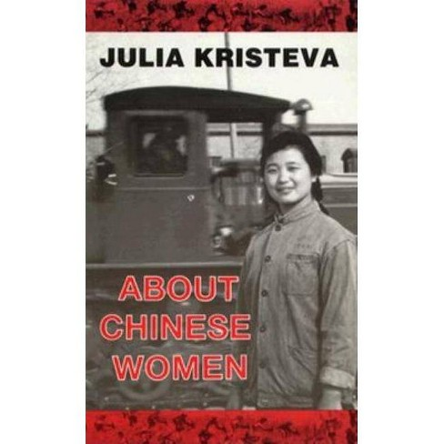 About Chinese Women - by  Julia Kristeva (Paperback) - image 1 of 1