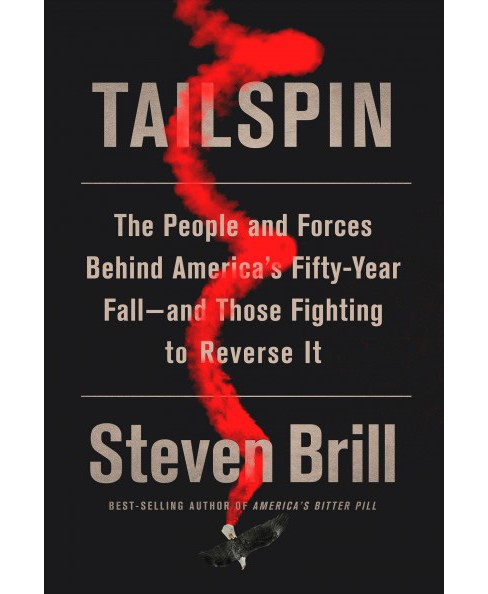 Tailspin : The People and Forces Behind America's Fifty-year Fall--and Those Fighting to Reverse It - image 1 of 1