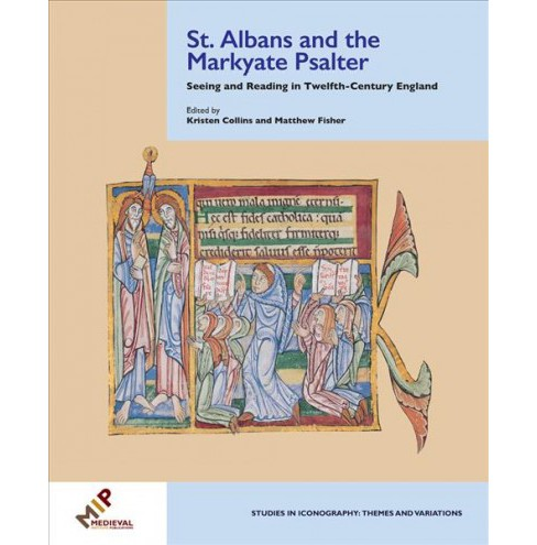 St. Albans and the Markyate Psalter : Seeing and Reading in Twelfth-Century England (Hardcover) - image 1 of 1