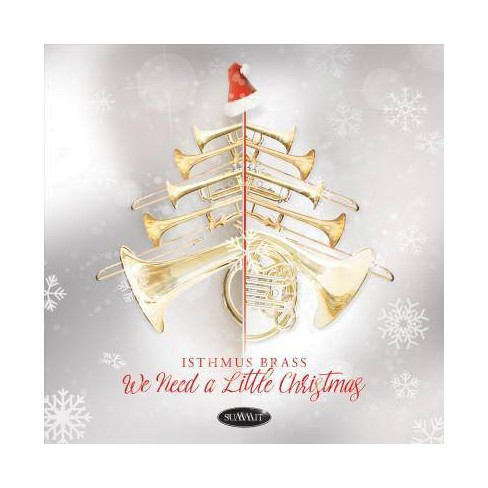 Isthmus Brass - We Need A Little Christmas (CD) - image 1 of 1