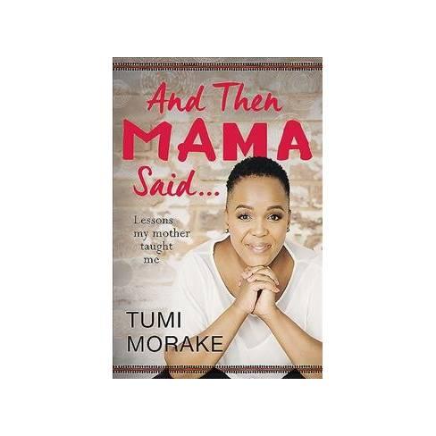 And Then Mama Said… - by Tumi Morake (Paperback)