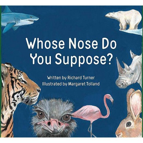 Whose Nose Do You Suppose? - by  Richard Turner (Hardcover) - image 1 of 1