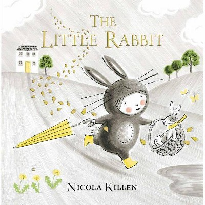 The Little Rabbit - (Little Animal) by Nicola Killen (Hardcover)