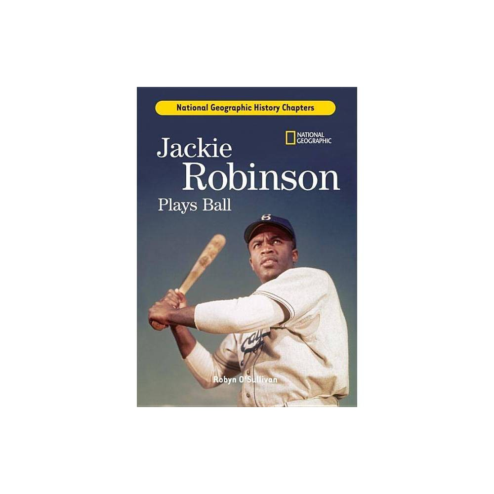 Best Online History Chapters Jackie Robinson Plays Ball National Geographic History Chapters Hardcover