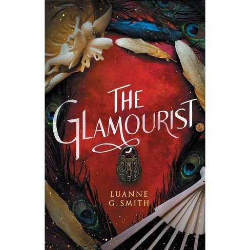 The Glamourist - (The Vine Witch) By Luanne G Smith fantasy books