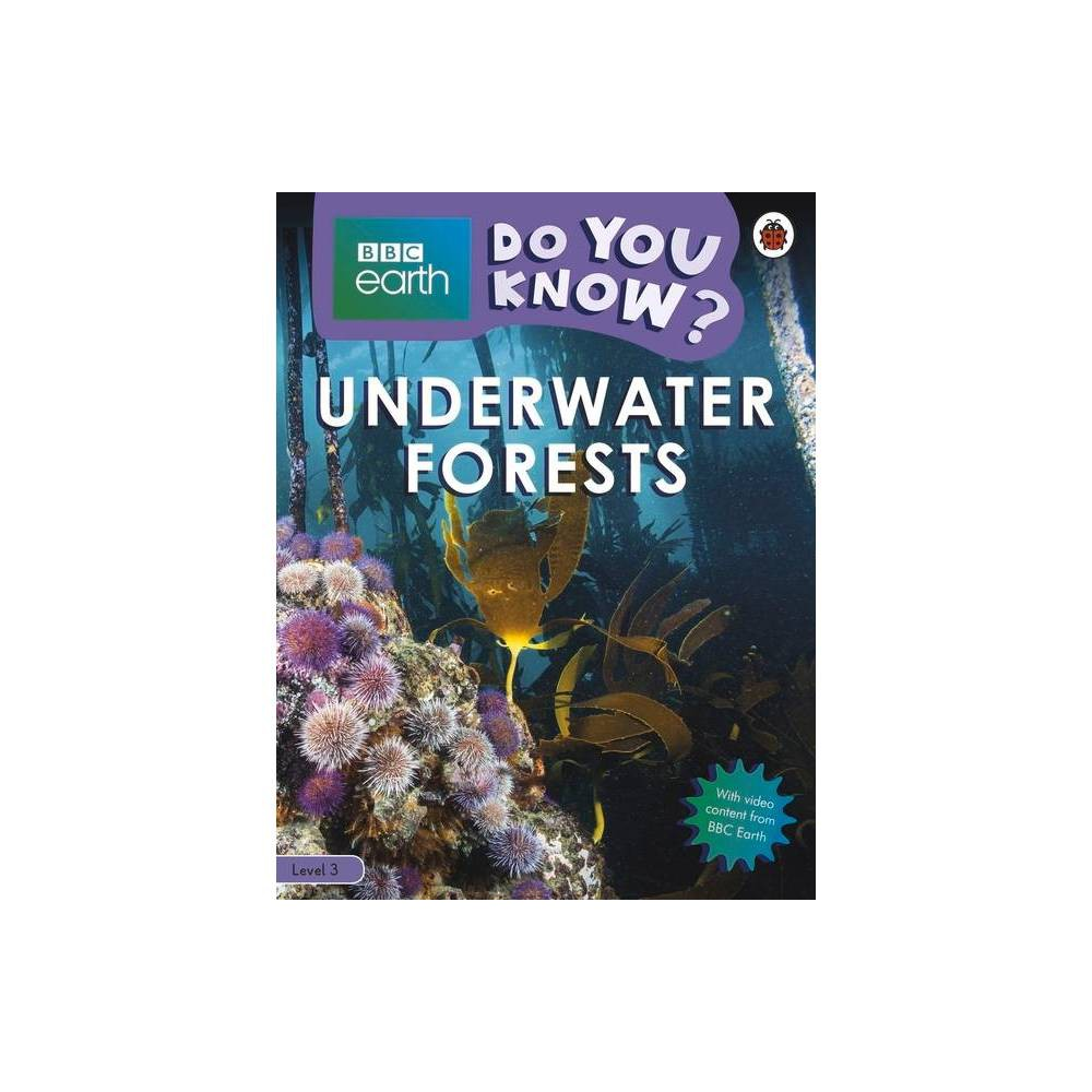 Underwater Forests Bbc Earth Do You Know Level 3 By Ladybird Paperback