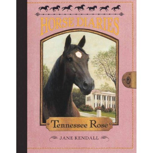 Tennessee Rose - (Horse Diaries (PB)) by  Jane Kendall (Hardcover) - image 1 of 1