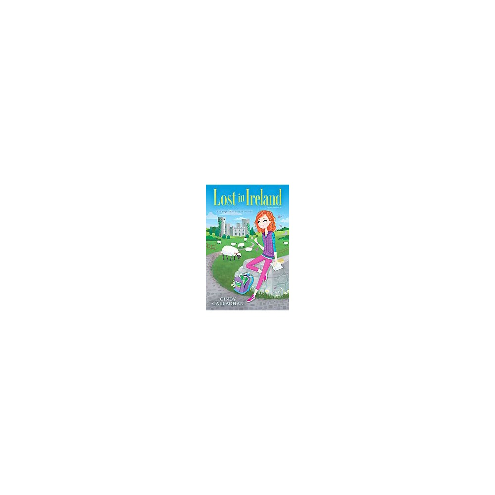 Lost in Ireland (Hardcover) (Cindy Callaghan)