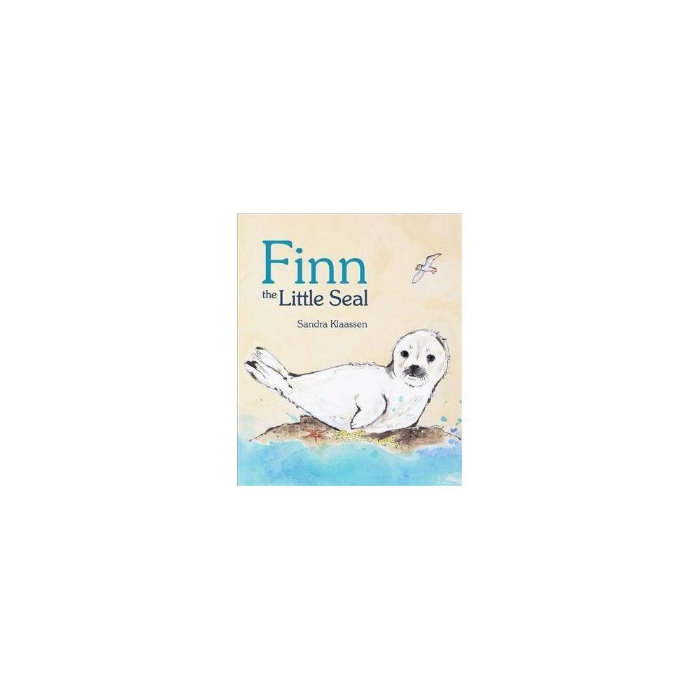 Finn the Little Seal - by Sandra Klaassen (Paperback)