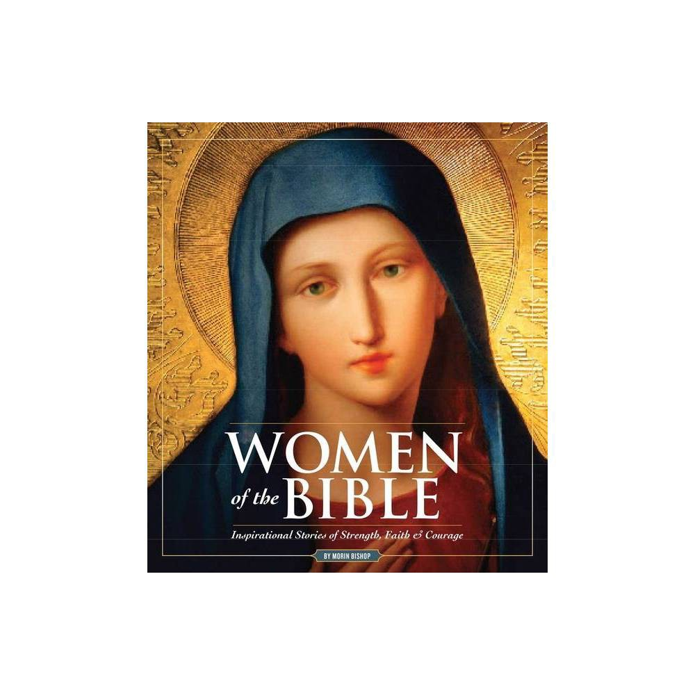 Women Of The Bible By Morin Bishop Hardcover