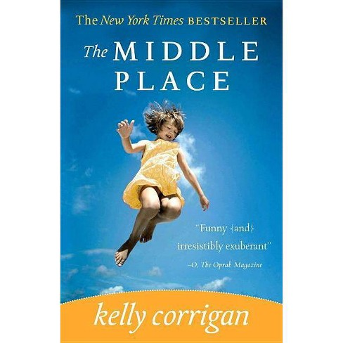 The Middle Place (Reprint) (Paperback) by Kelly Corrigan - image 1 of 1