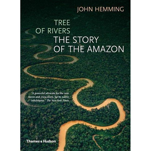 Tree of Rivers - by  John Hemming (Paperback) - image 1 of 1