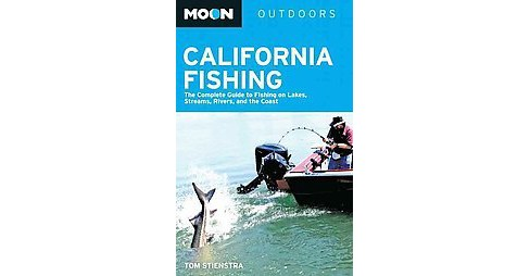 California Fishing : The Complete Guide to Fishing on Lakes, Streams, Rivers, and the Coast (Paperback) - image 1 of 1