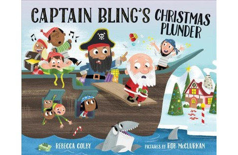 Captain Bling's Christmas Plunder -  by Rebecca Colby (School And Library) - image 1 of 1