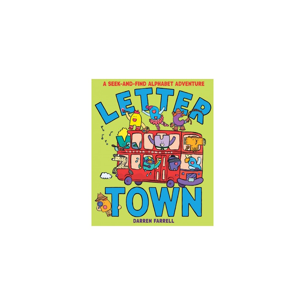 Letter Town - (A Seek-and-find Alphabet Adventure) by Darren Farrell (School And Library)