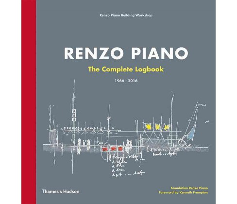 Renzo Piano : The Complete Logbook 1966-2016 (Hardcover) - image 1 of 1