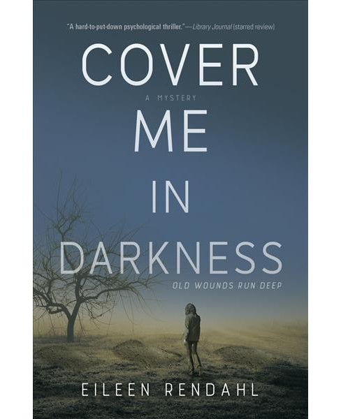Cover Me in Darkness (Paperback) (Eileen Rendahl) - image 1 of 1