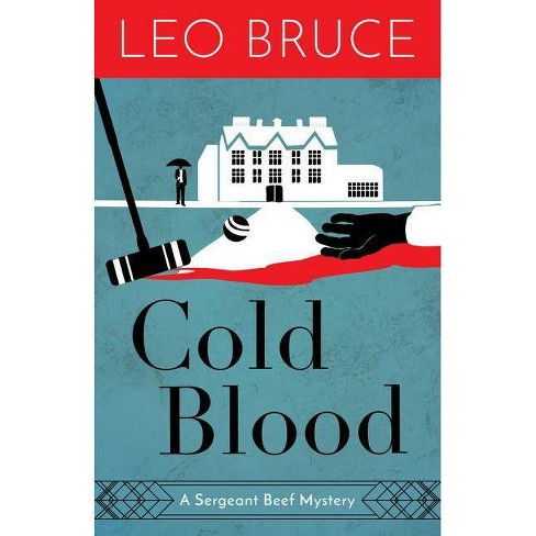 Cold Blood - (Sergeant Beef) by  Leo Bruce (Paperback) - image 1 of 1