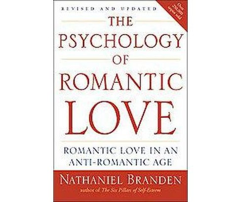 Psychology of Romantic Love : Romantic Love in an Anti-romantic Age (Paperback) (Nathaniel Branden) - image 1 of 1