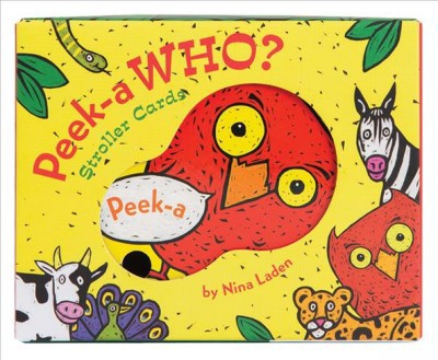Peek-a Who? Stroller Cards - TOY by Nina Laden (Hardcover)