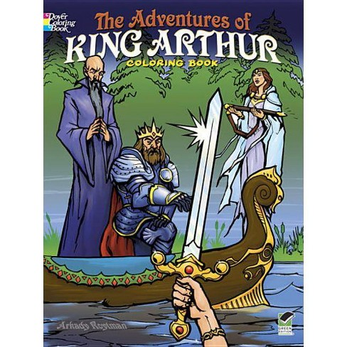 The Adventures of King Arthur Coloring Book - (Dover Coloring Books for Children) by  Arkady Roytman - image 1 of 1
