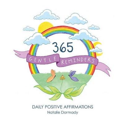 365 Gentle Reminders - by Natalie Dormady (Paperback)