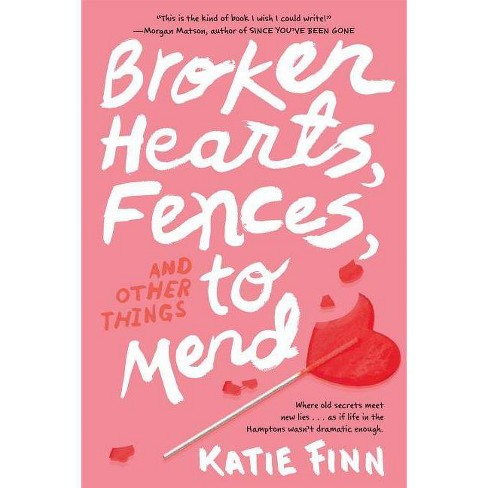 Broken Hearts, Fences, and Other Things to Mend (Paperback) (Katie Finn) - image 1 of 1