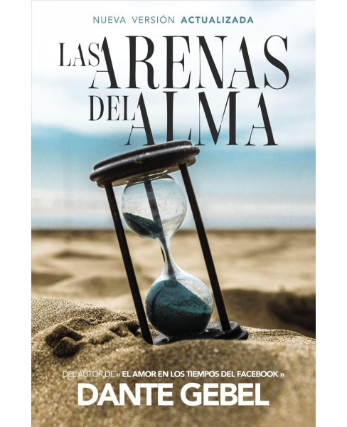 Las arenas del alma/ The Sands of the Soul (Revised) (Paperback) (Dante Gebel) - image 1 of 1