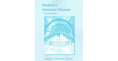 Calculus and Its Applications (Solution Manual / Student) (Paperback) (David Dubriske) - image 1 of 1