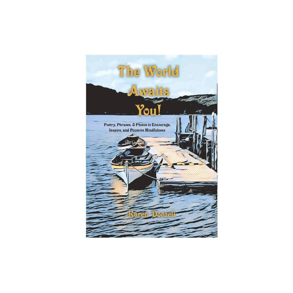 The World Awaits You By Karen Donzell Hardcover