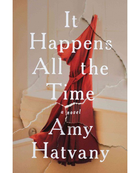 It Happens All the Time (Hardcover) (Amy Hatvany) - image 1 of 1