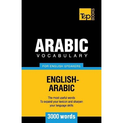 Arabic vocabulary for English speakers - 3000 words - (American English Collection) by  Andrey Taranov (Paperback)