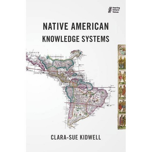 Native American Knowledge Systems - by  Clara-Sue Kidwell (Paperback) - image 1 of 1