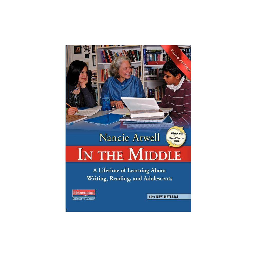 In The Middle Third Edition 3rd Edition By Nancie Atwell Paperback