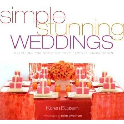 Simple Stunning Weddings - by  Karen Bussen (Hardcover) - image 1 of 1