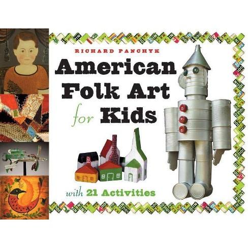 American Folk Art for Kids - (For Kids) by  Richard Panchyk (Paperback) - image 1 of 1
