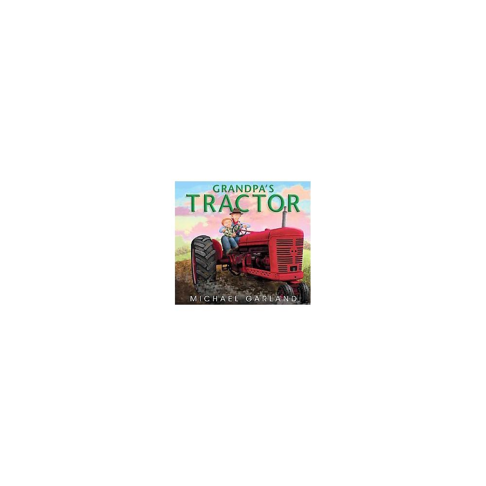 Grandpa's Tractor (School And Library) (Michael Garland)