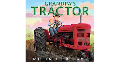 Grandpa's Tractor (School And Library) (Michael Garland) - image 1 of 1