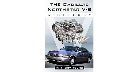 Cadillac Northstar V-8 : A History (Paperback) (Anthony Young) - image 1 of 1