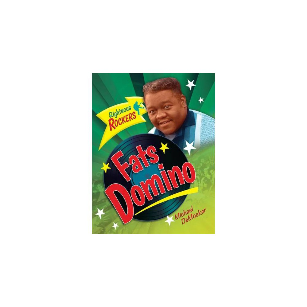 Fats Domino - (Righteous Rockers) by Michael DeMocker (Hardcover)